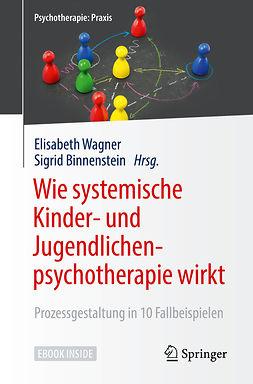 Binnenstein, Sigrid - Wie systemische Kinder- und Jugendlichenpsychotherapie wirkt, ebook