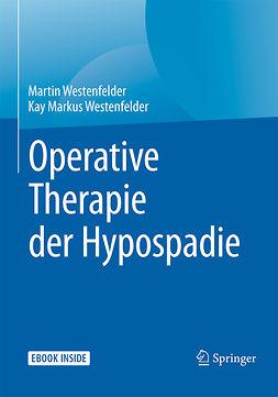 Westenfelder, Kay Markus - Operative Therapie der Hypospadie, ebook