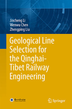 Chen, Wenwu - Geological Line Selection for the Qinghai-Tibet Railway Engineering, ebook