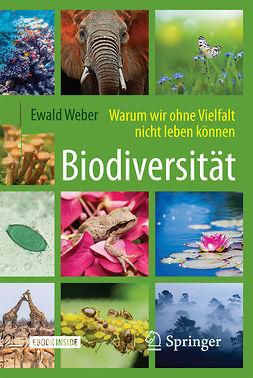 Weber, Ewald - Biodiversität - Warum wir ohne Vielfalt nicht leben können, ebook
