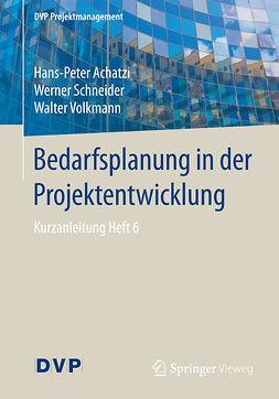 Achatzi, Hans-Peter - Bedarfsplanung in der Projektentwicklung, e-kirja