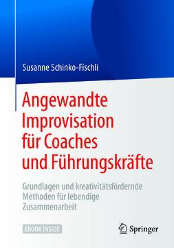 Schinko-Fischli, Susanne - Angewandte Improvisation für Coaches und Führungskräfte, ebook