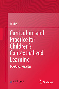 Jilin, Li - Curriculum and Practice for Children's Contextualized Learning, ebook