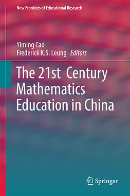 Cao, Yiming - The 21st  Century Mathematics Education in China, ebook