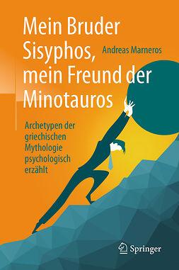 Marneros, Andreas - Mein Bruder Sisyphos, mein Freund der Minotauros, e-kirja