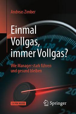 Zimber, Andreas - Einmal Vollgas, immer Vollgas?, ebook