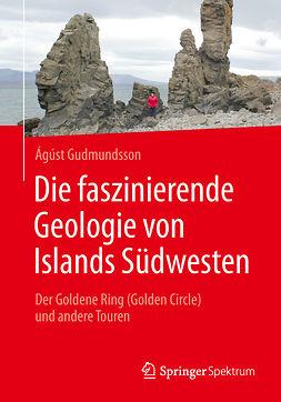 Gudmundsson, Ágúst - Die faszinierende Geologie von Islands Südwesten, ebook