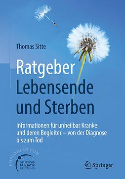Sitte, Thomas - Ratgeber Lebensende und Sterben, ebook