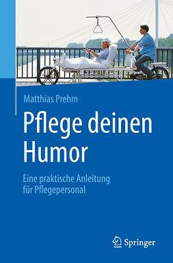 Prehm, Matthias - Pflege deinen Humor, ebook