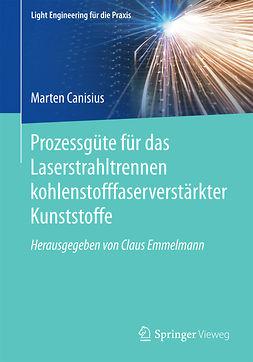 Canisius, Marten - Prozessgüte für das Laserstrahltrennen kohlenstofffaserverstärkter Kunststoffe, ebook