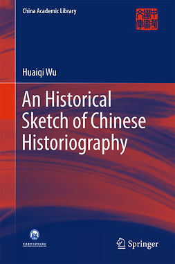 Wu, Huaiqi - An Historical Sketch of Chinese Historiography, ebook