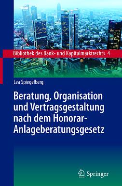 Spiegelberg, Lea - Beratung, Organisation und Vertragsgestaltung nach dem Honorar-Anlageberatungsgesetz, ebook