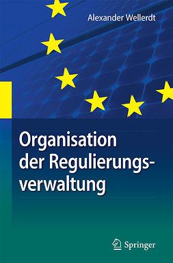 Wellerdt, Alexander - Organisation der Regulierungsverwaltung, e-kirja