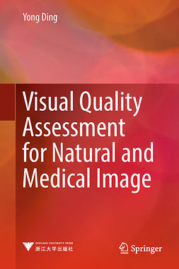 Ding, Yong - Visual Quality Assessment for Natural and Medical Image, ebook