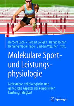 Bachl, Norbert - Molekulare Sport- und Leistungsphysiologie, e-bok
