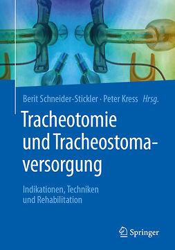 Kress, Peter - Tracheotomie und Tracheostomaversorgung, e-kirja