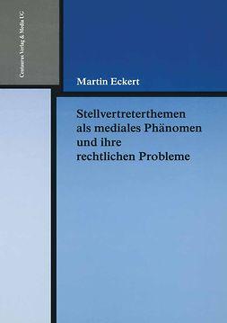 Eckert, Martin - Stellvertreterthemen als mediales Phänomen und ihre rechtlichen Probleme, ebook