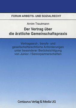 Trautmann, Arnim - Der Vertrag über die ärztliche Gemeinschaftspraxis, ebook
