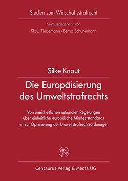 Knaut, Silke - Die Europäisierung des Umweltstrafrechts, ebook