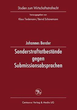 Bender, Johannes - Sonderstraftatbestände gegen Submissionsabsprachen, ebook