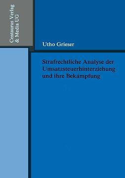 Grieser, Utho - Strafrechtliche Analyse der Umsatzsteuerhinterziehung und ihre Bekämpfung, ebook