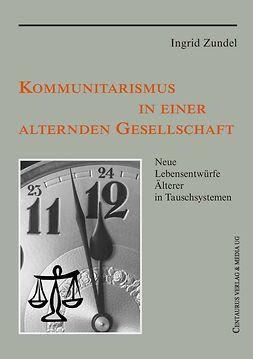 Zundel, Ingrid - Kommunitarismus in einer alternden Gesellschaft, ebook