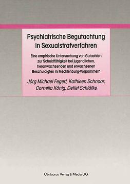 Fegert, Jörg Michael - Psychiatrische Begutachtung in Sexualstrafverfahren, ebook
