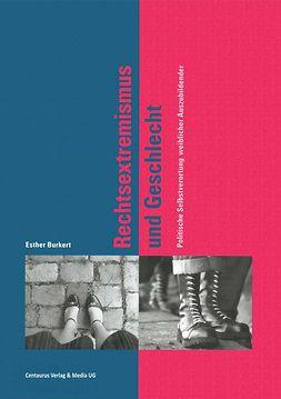 Burkert, Esther - Rechtsextremismus und Geschlecht, ebook