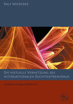 Wiederer, Ralf - Die virtuelle Vernetzung des internationalen Rechtsextremismus, ebook