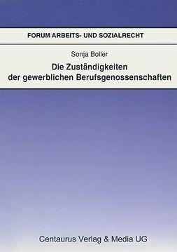 Boller, Sonja - Die Zuständigkeit der gewerblichen Berufsgenossenschaften, ebook