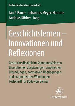 Bauer, Jan-Patrick - Geschichtslernen — Innovationen und Reflexionen, ebook