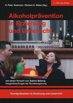 Tossmann, H. Peter - Alkoholprävention in Erziehung und Unterricht, ebook