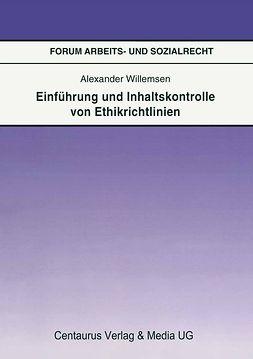 Willemsen, Alexander - Einführung und Inhaltskontrolle von Ethikrichtlinien, ebook