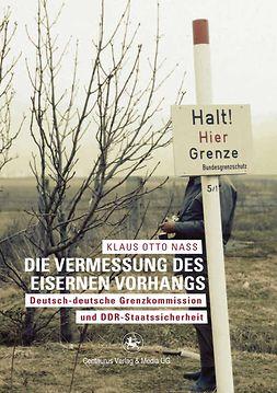 Nass, Klaus Otto - Die Vermessung des Eisernen Vorhangs, ebook