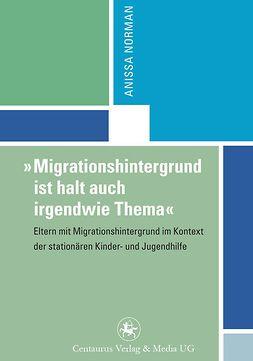 """Norman, Anissa - """"Migrationshintergrund ist halt auch irgendwie Thema"""", ebook"""