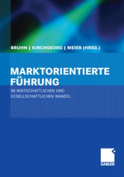 Bruhn, Manfred - Marktorientierte Führung im wirtschaftlichen und gesellschaftlichen Wandel, ebook