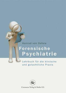 Oefele, Konrad - Forensische Psychiatrie, ebook