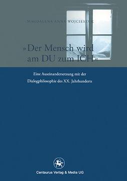 """Wojcieszuk, Magdalena Anna - """"Der Mensch wird am du zum Ich"""", ebook"""