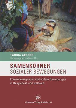 Akhter, Farida - Samenkörner sozialer Bewegungen, ebook