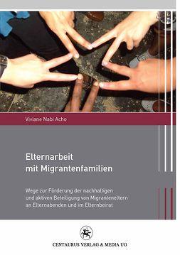 Acho, Viviane Nabi - Elternarbeit mit Migrantenfamilien, ebook