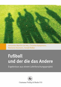 Hek, Alexandra - Fußball und der die das Andere, ebook