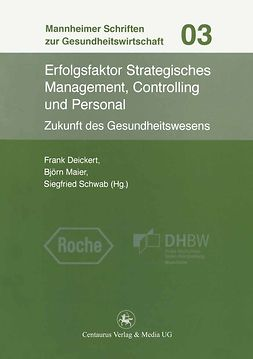 Deickert, Frank - Erfolgsfaktor Strategisches Management, Controlling und Personal, ebook