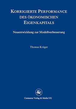 Krüger, Thomas K. - Korrigierte Performance des ökonomischen Eigenkapitals, e-bok
