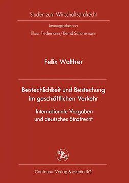 Walther, Felix - Bestechlichkeit und Bestechung im geschäftlichen Verkehr Internationale Vorgaben und deutsches Strafrecht, ebook