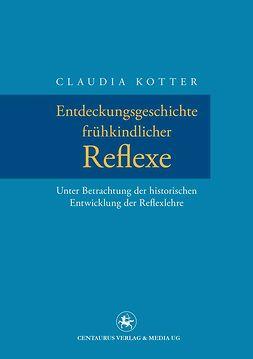 Kotter, Claudia - Entdeckungsgeschichte frühkindlicher Reflexe, ebook