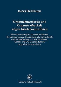 Stockburger, Jochen - Unternehmenskrise und Organstrafbarkeit wegen Insolvenzstraftaten, ebook