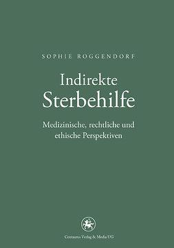Roggendorf, Sophie - Indirekte Sterbehilfe, ebook