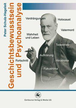 Schulz-Hageleit, Peter - Geschichtsbewusstsein und Psychoanalyse, ebook