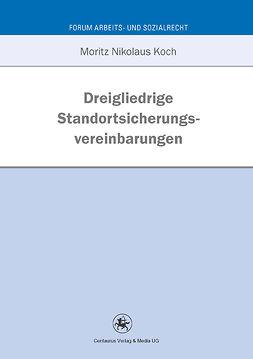 Koch, Moritz Nikolaus - Dreigliedrige Standortsicherungsvereinbarungen, ebook