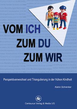 Schrenker, Katrin - Vom Ich zum Du zum Wir, ebook
